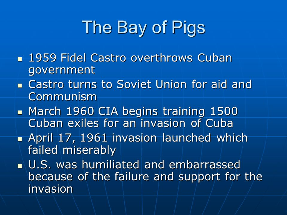 The Bay of Pigs 1959 Fidel Castro overthrows Cuban government