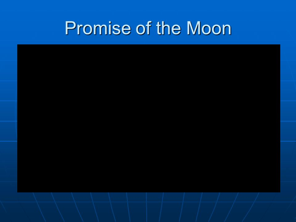 Promise of the Moon