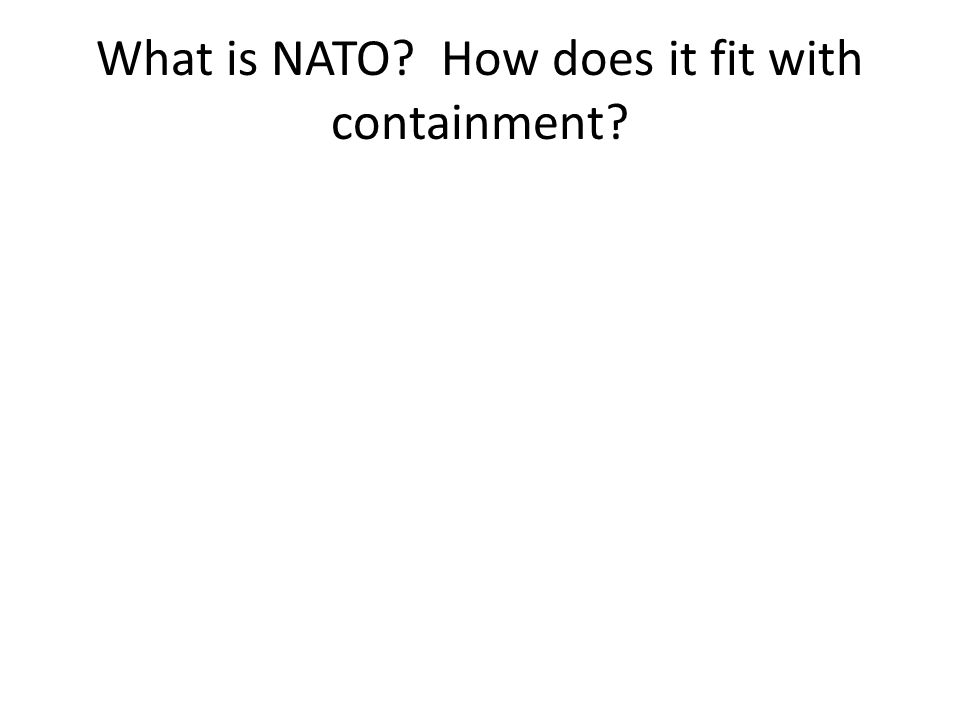 What is NATO How does it fit with containment