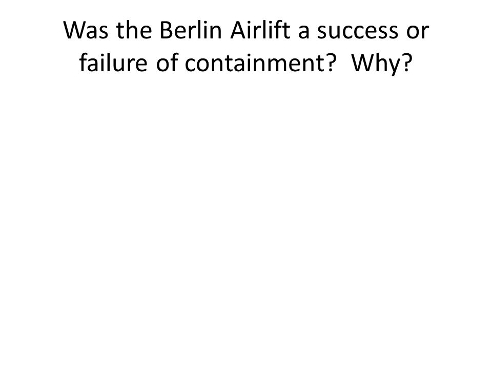 Was the Berlin Airlift a success or failure of containment Why