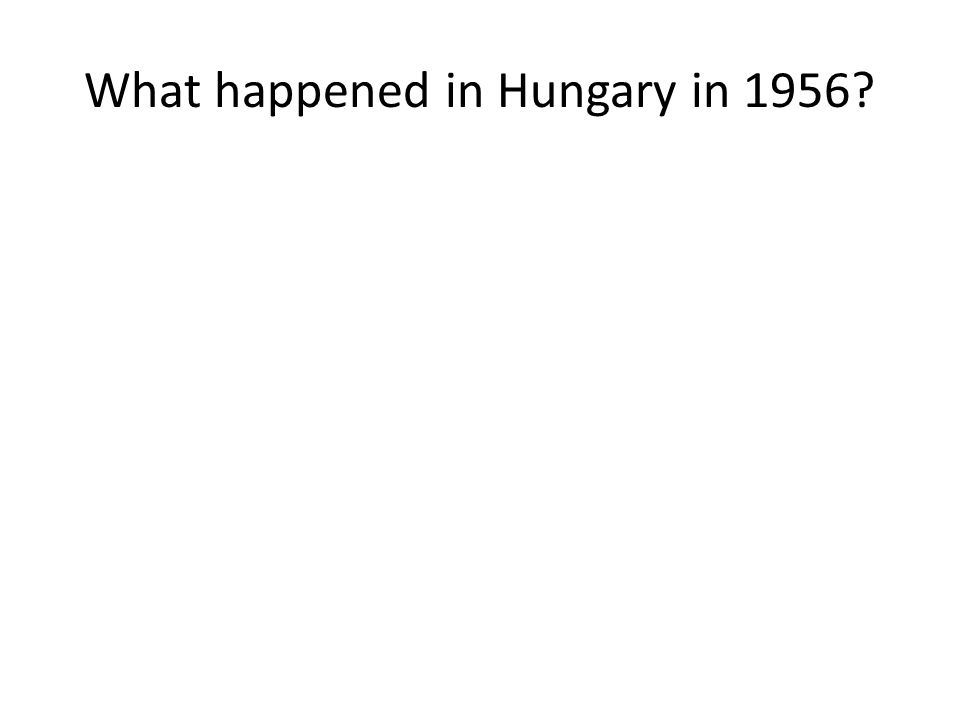 What happened in Hungary in 1956