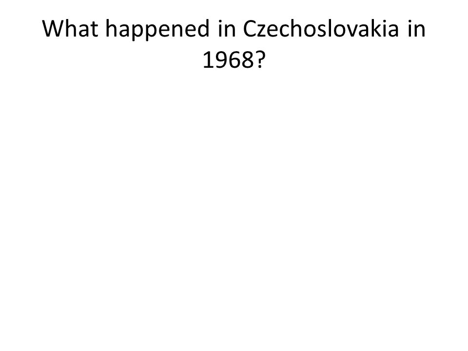 What happened in Czechoslovakia in 1968