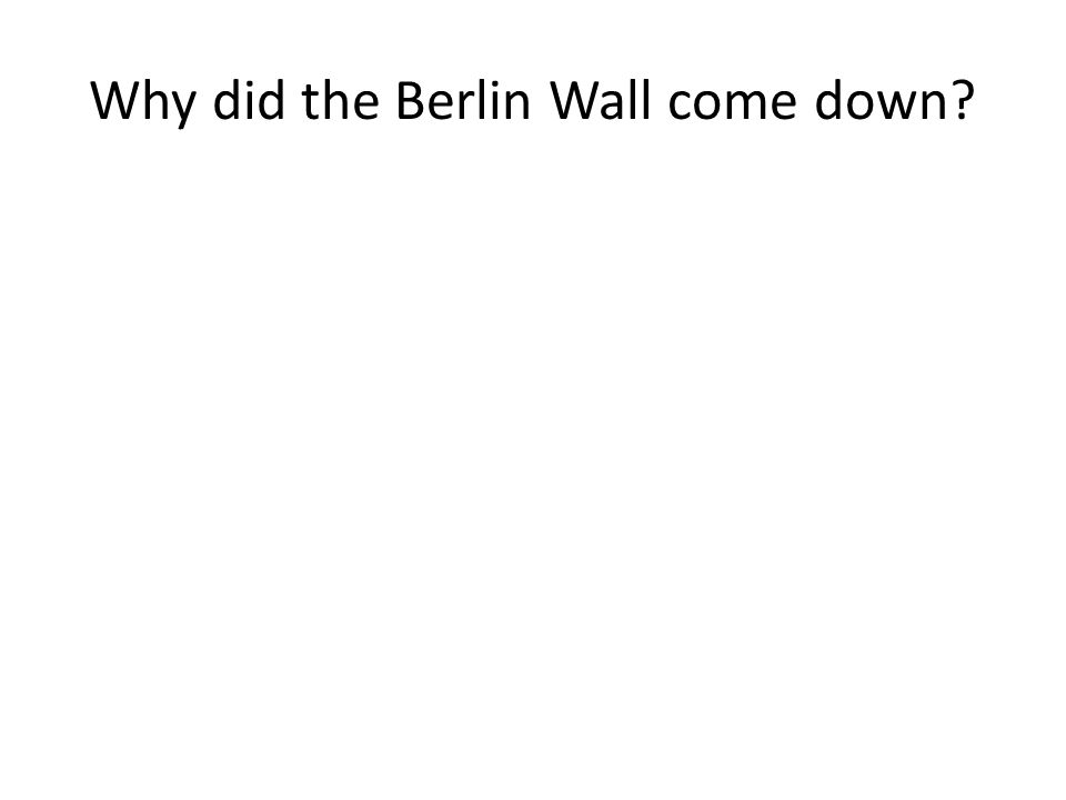 Why did the Berlin Wall come down