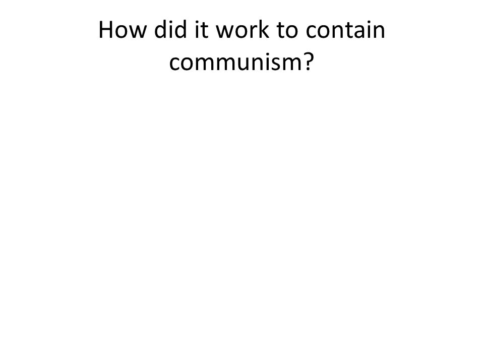 How did it work to contain communism