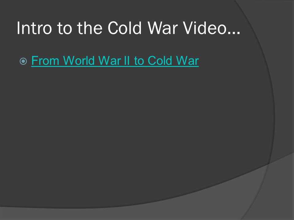 Intro to the Cold War Video…