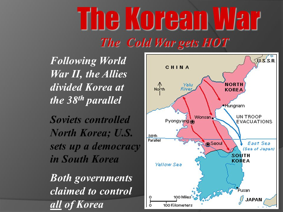 The Korean War The Cold War gets HOT