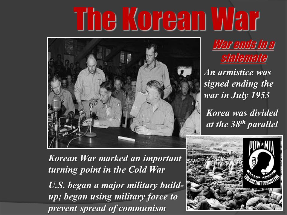 The Korean War War ends in a stalemate