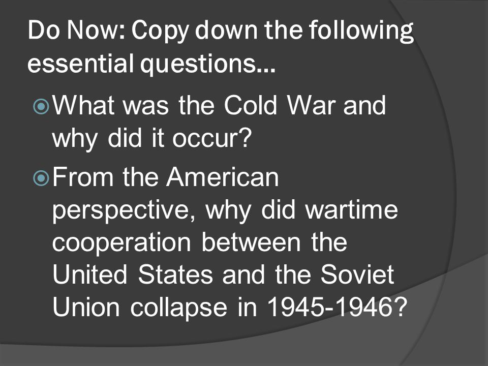 Do Now: Copy down the following essential questions…