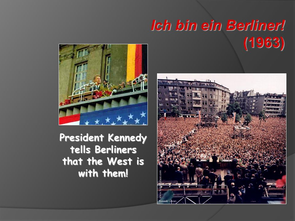 President Kennedy tells Berliners that the West is with them!