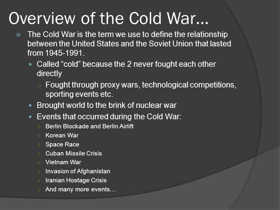 Overview of the Cold War…