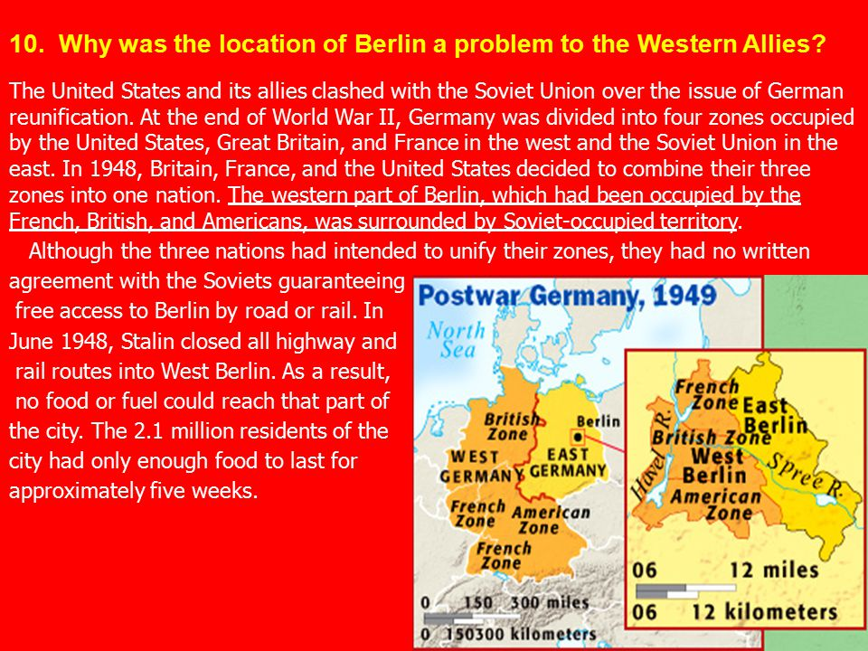 10. Why was the location of Berlin a problem to the Western Allies