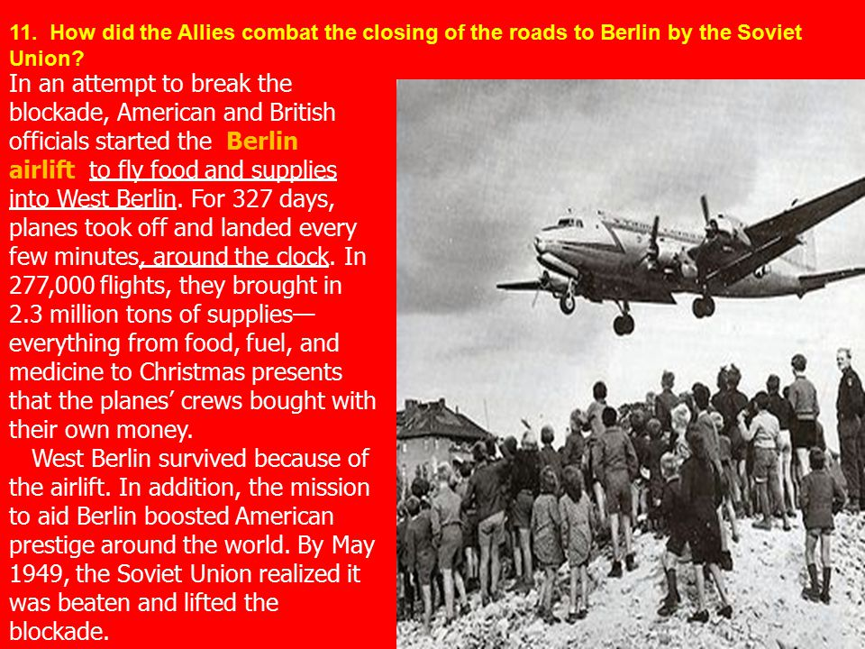 11. How did the Allies combat the closing of the roads to Berlin by the Soviet Union