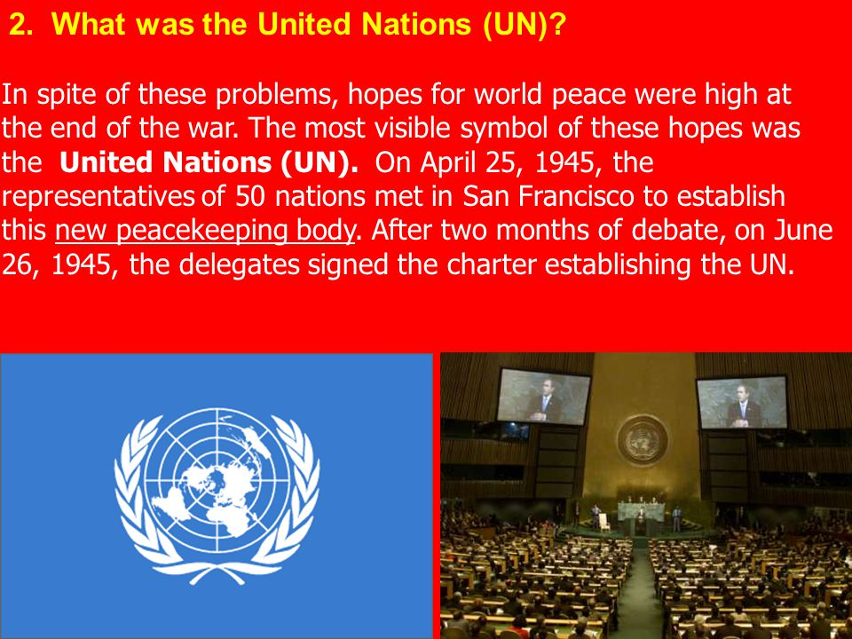 2. What was the United Nations (UN)
