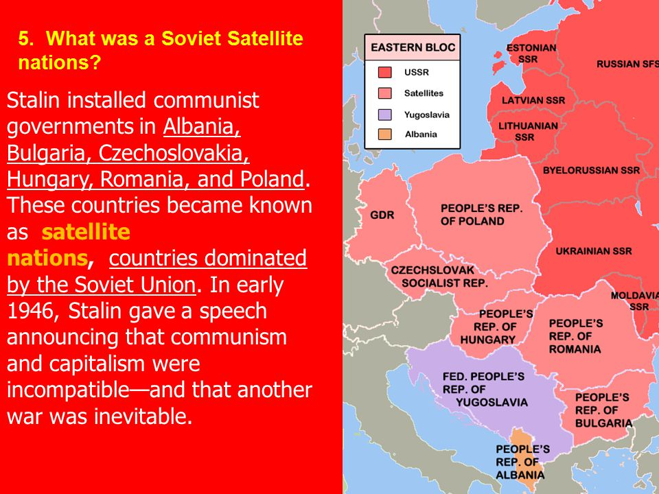 5. What was a Soviet Satellite nations
