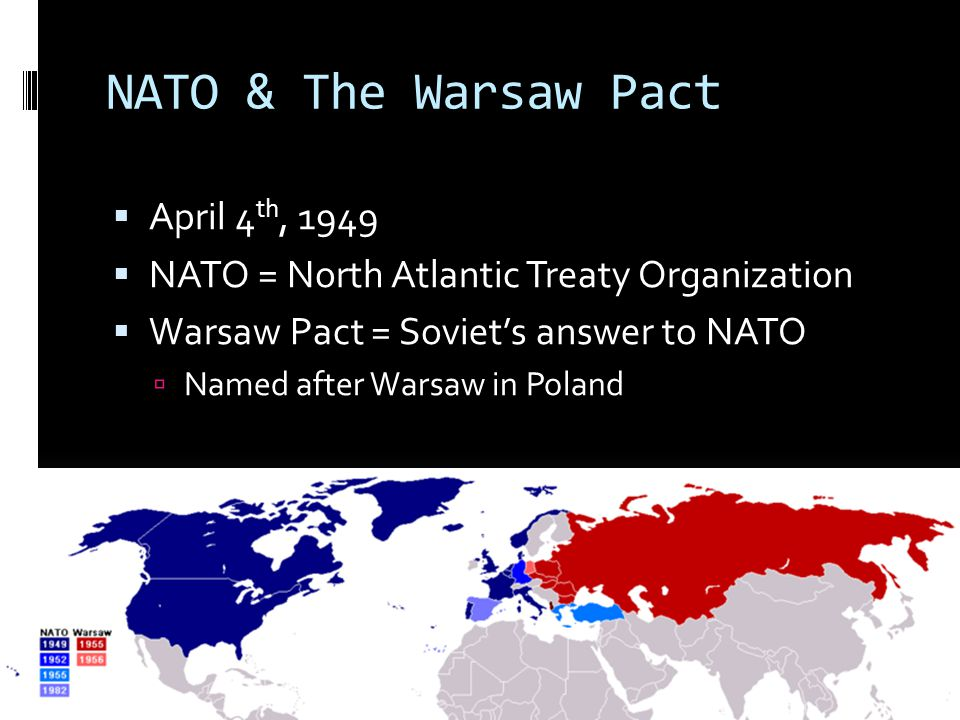 NATO & The Warsaw Pact April 4th, 1949