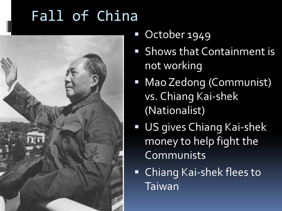 Fall of China October 1949 Shows that Containment is not working