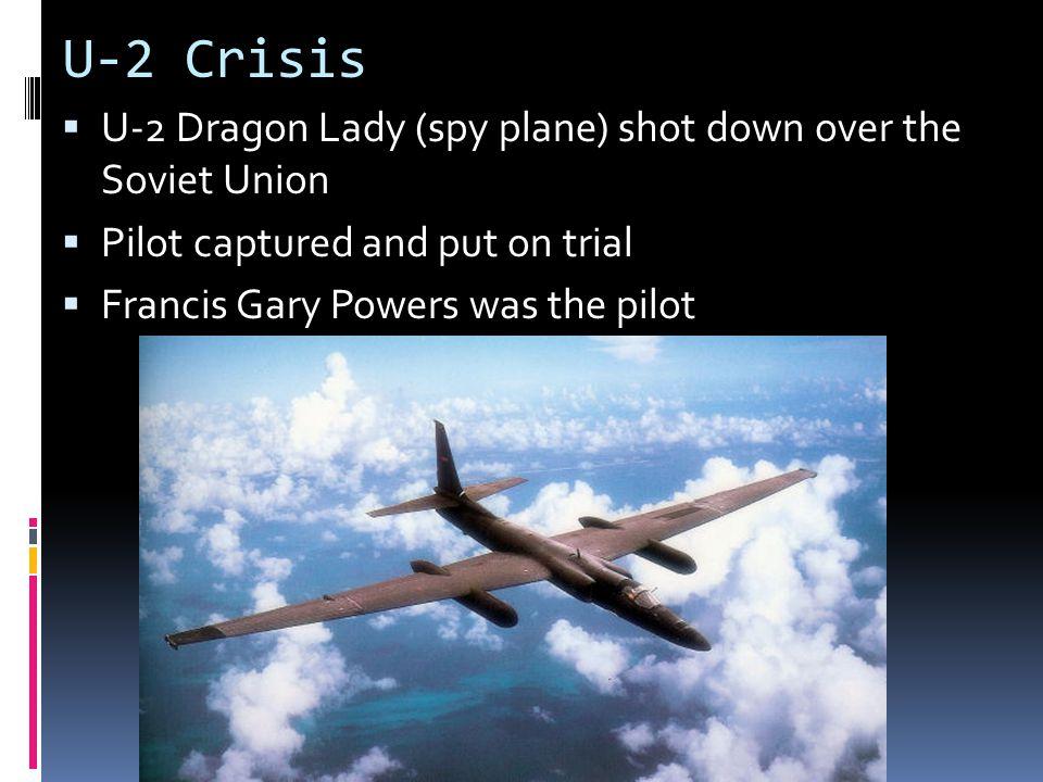 U-2 Crisis U-2 Dragon Lady (spy plane) shot down over the Soviet Union