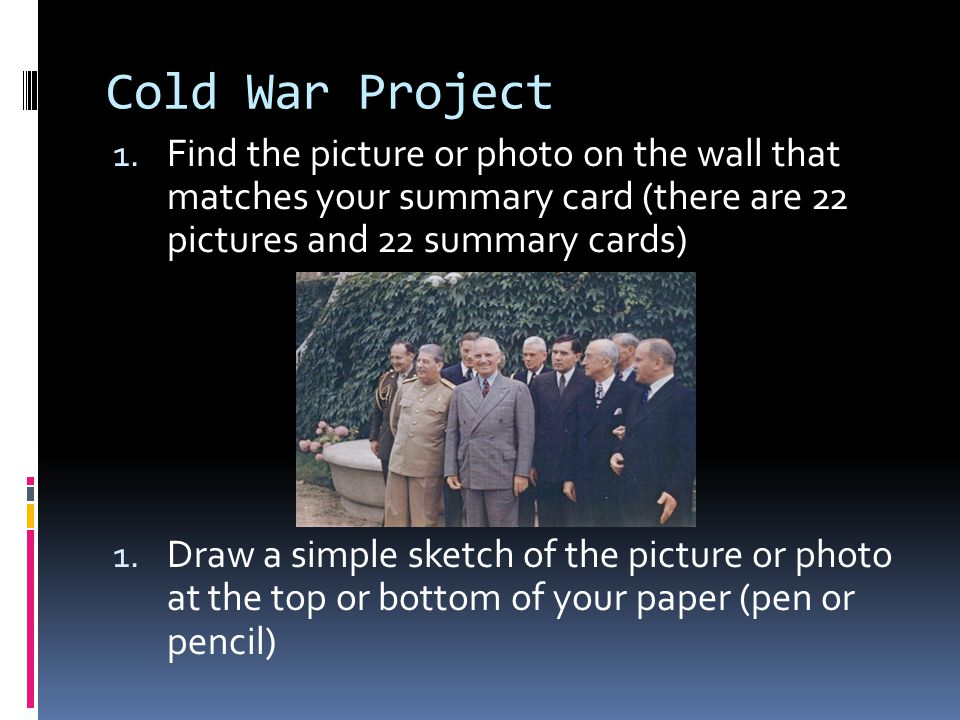 Cold War Project Find the picture or photo on the wall that matches your summary card (there are 22 pictures and 22 summary cards)