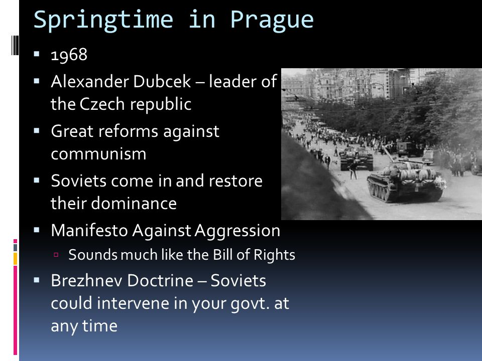 Springtime in Prague 1968. Alexander Dubcek – leader of the Czech republic. Great reforms against communism.