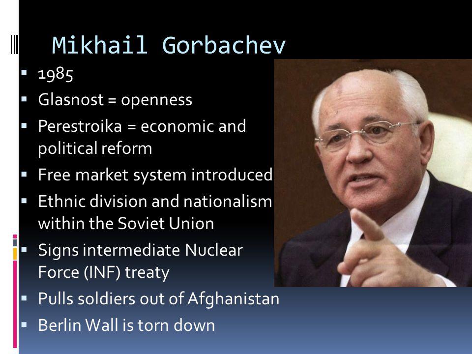 Mikhail Gorbachev 1985 Glasnost = openness