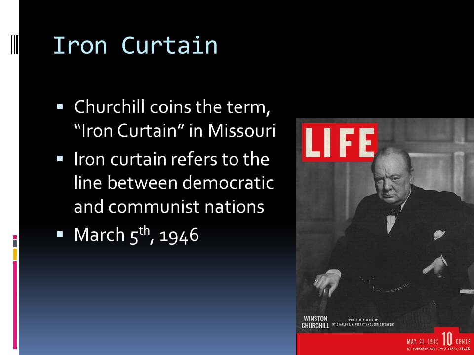 Iron Curtain Churchill coins the term, Iron Curtain in Missouri