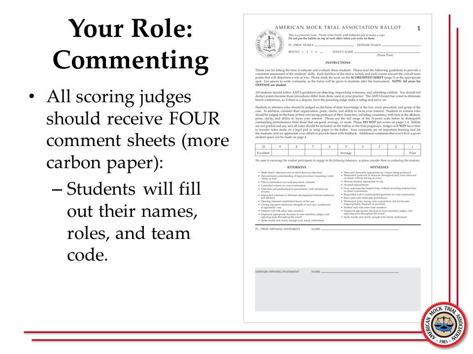 Your Role: Commenting All scoring judges should receive FOUR comment sheets (more carbon paper):