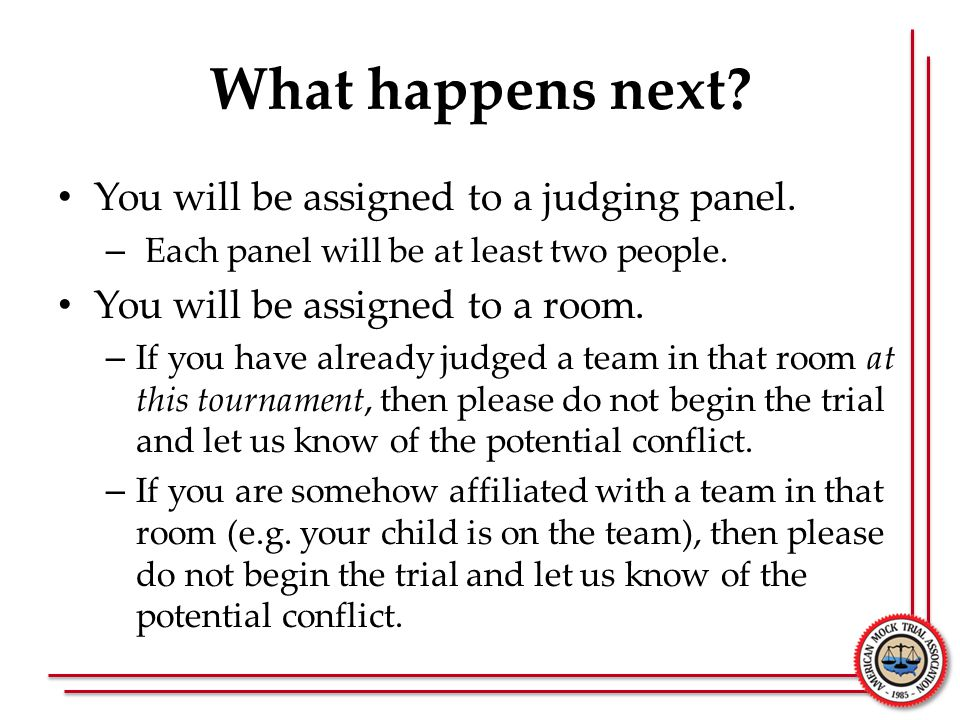 What happens next You will be assigned to a judging panel.