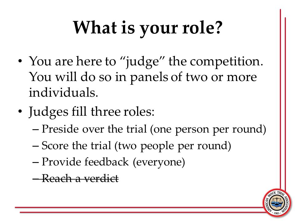 What is your role You are here to judge the competition. You will do so in panels of two or more individuals.