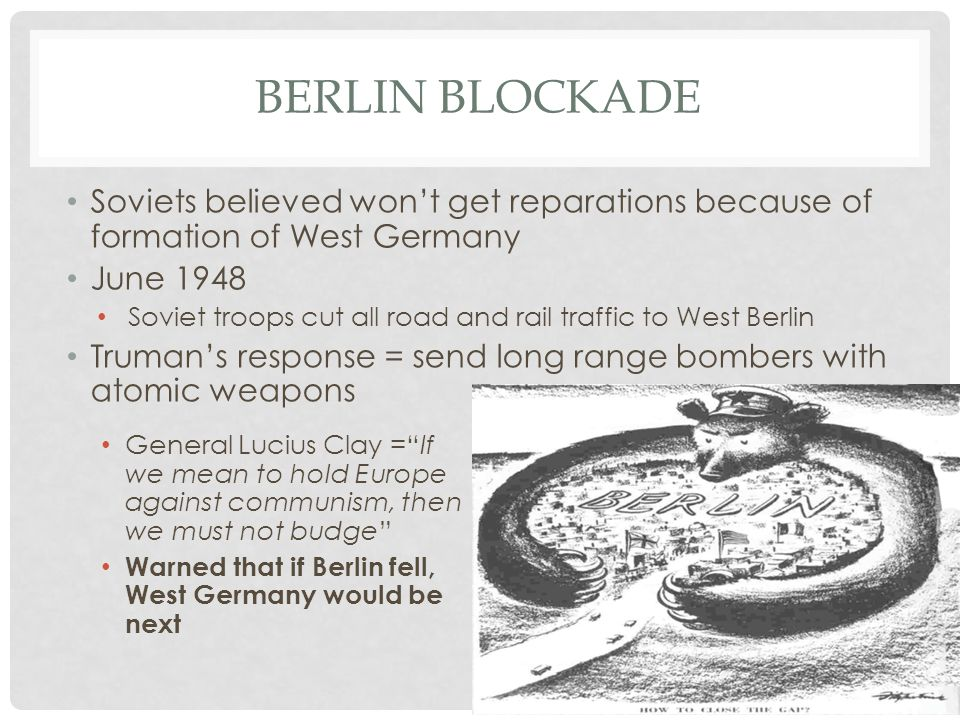 Berlin Blockade Soviets believed won't get reparations because of formation of West Germany. June 1948.