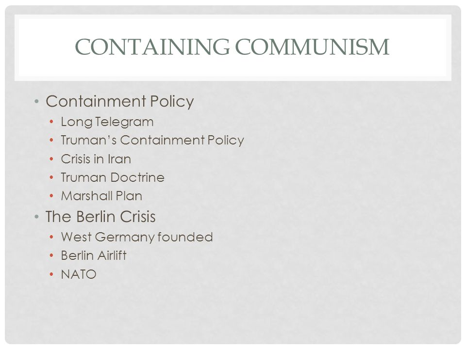 Containing communism Containment Policy The Berlin Crisis