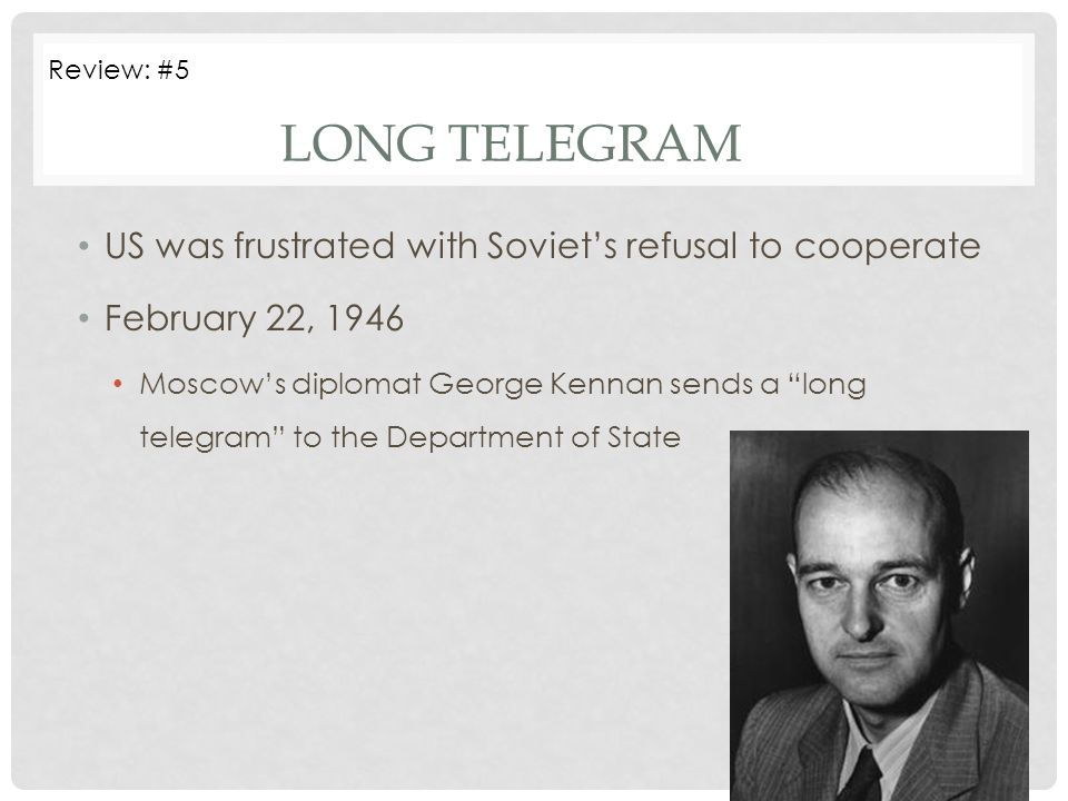 Long Telegram US was frustrated with Soviet's refusal to cooperate