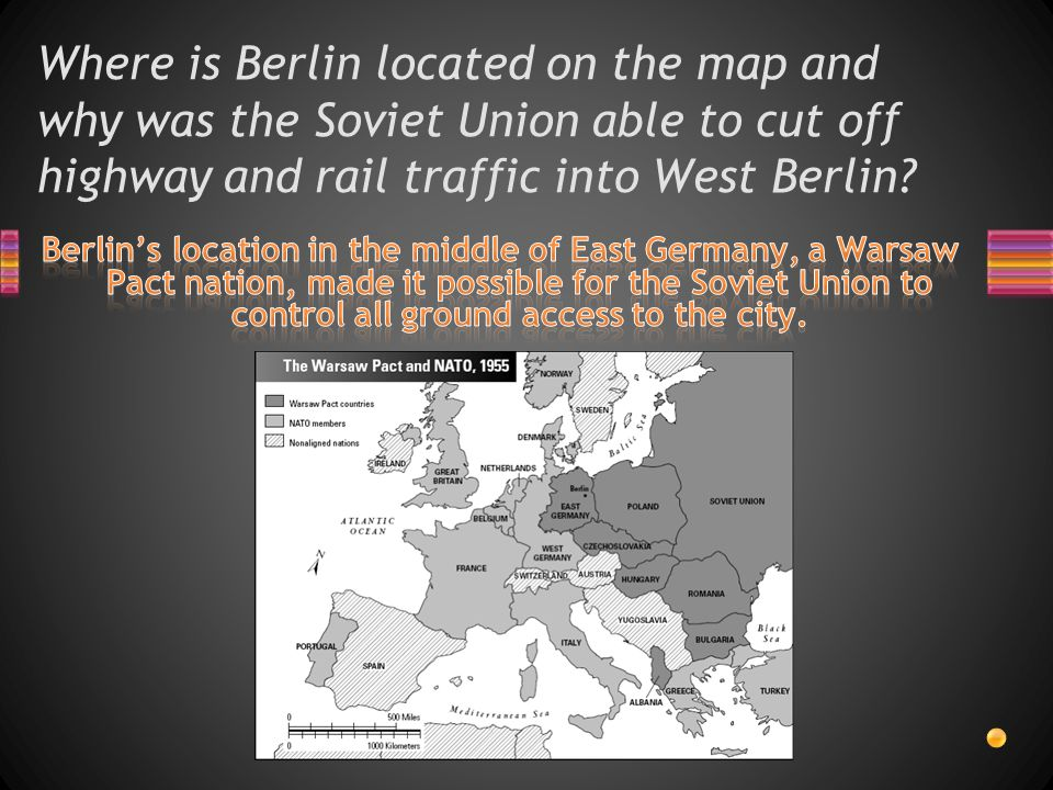 Where is Berlin located on the map and why was the Soviet Union able to cut off highway and rail traffic into West Berlin