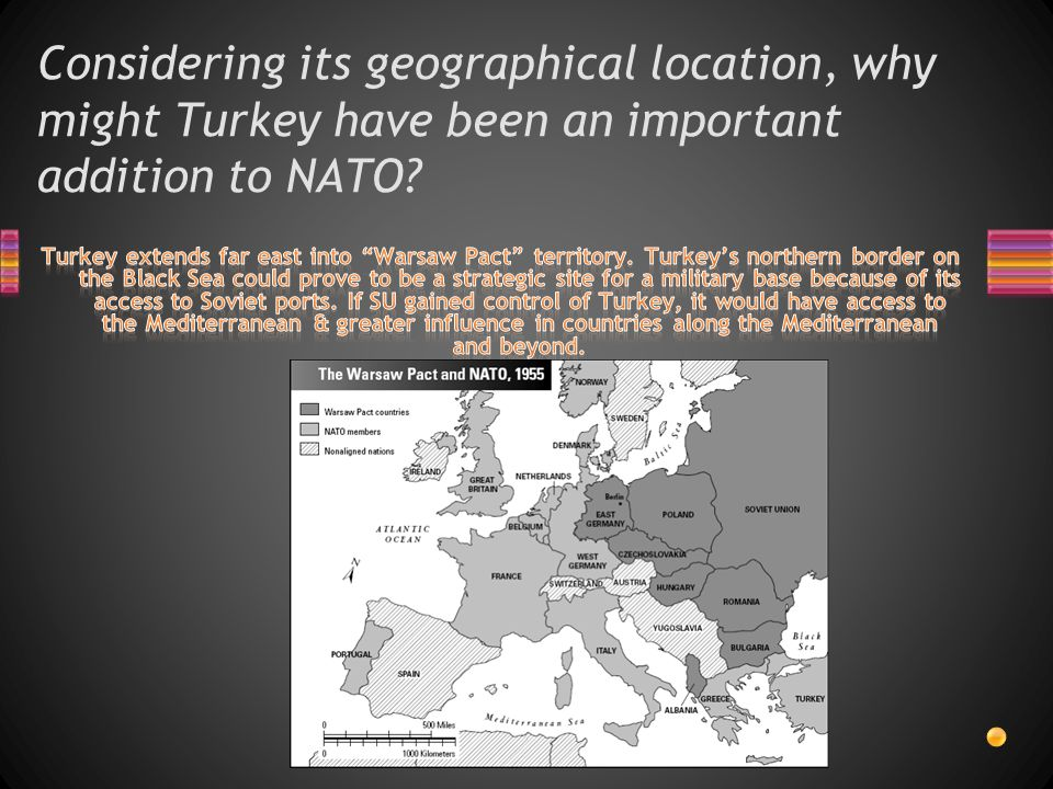 Considering its geographical location, why might Turkey have been an important addition to NATO