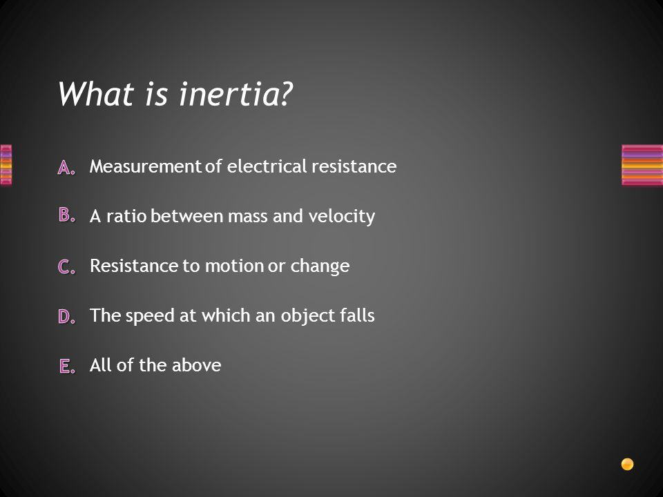 What is inertia Measurement of electrical resistance