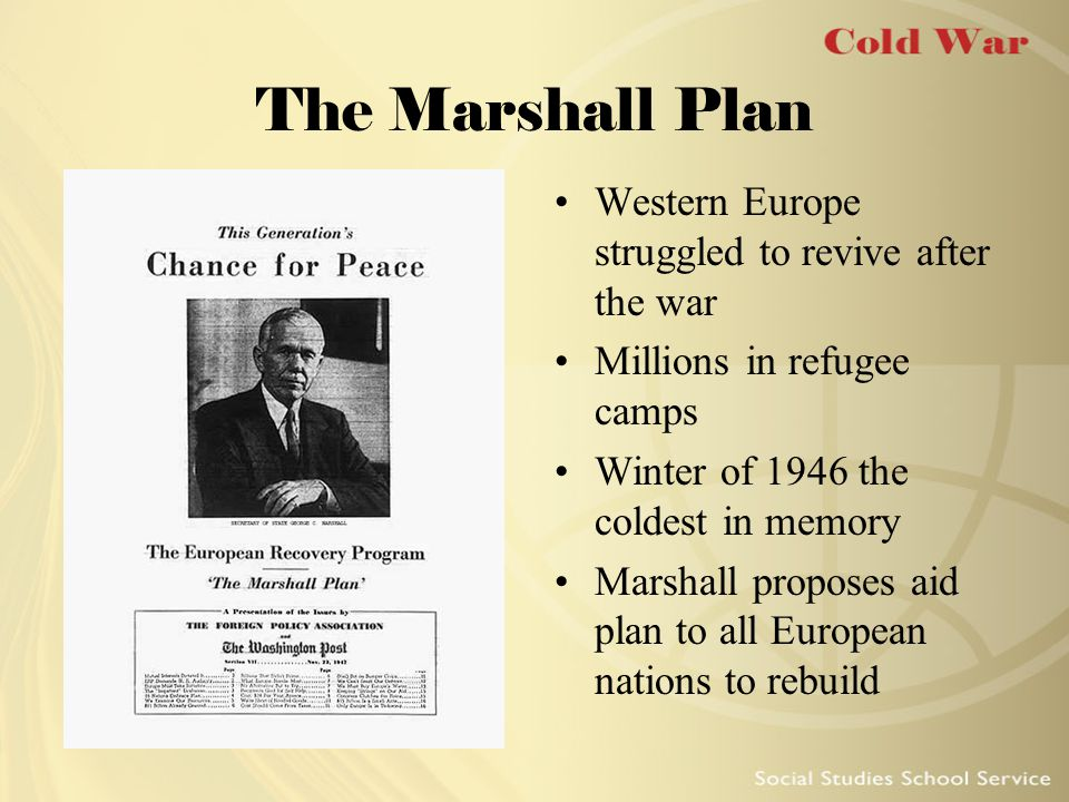 The Marshall Plan Western Europe struggled to revive after the war
