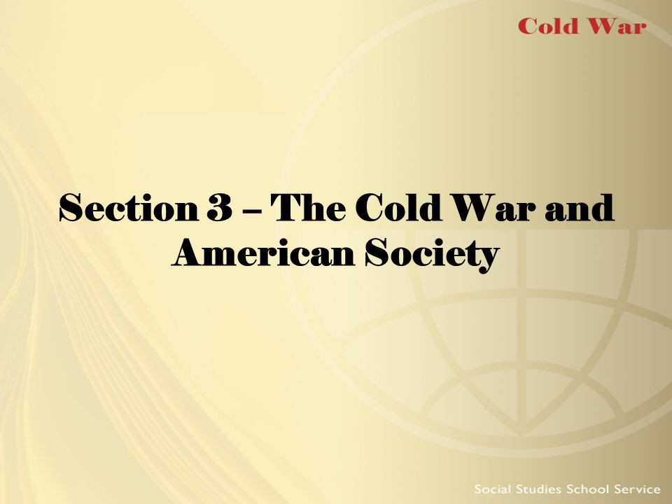 Section 3 – The Cold War and American Society