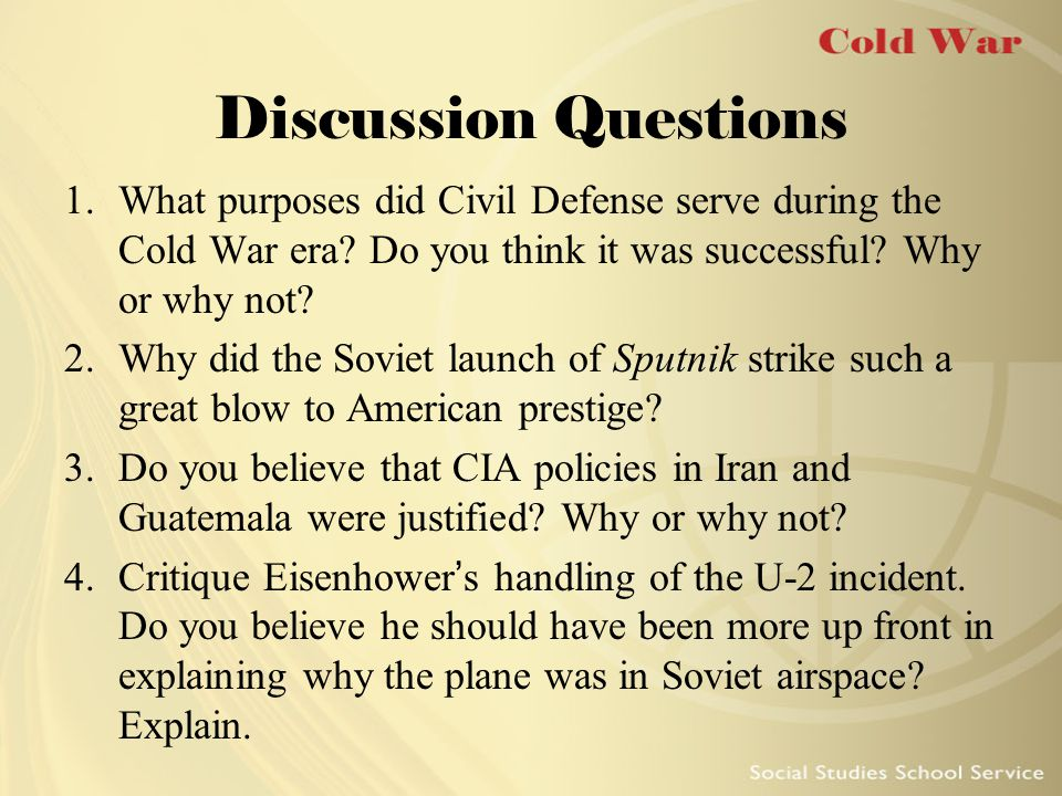 Discussion Questions What purposes did Civil Defense serve during the Cold War era Do you think it was successful Why or why not