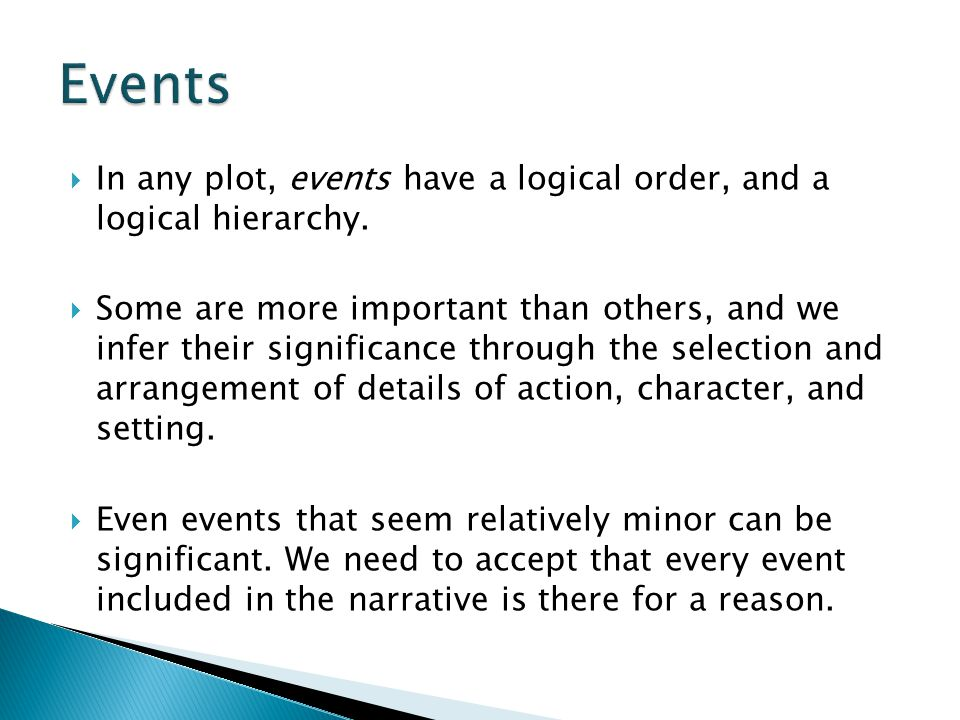 Events In any plot, events have a logical order, and a logical hierarchy.