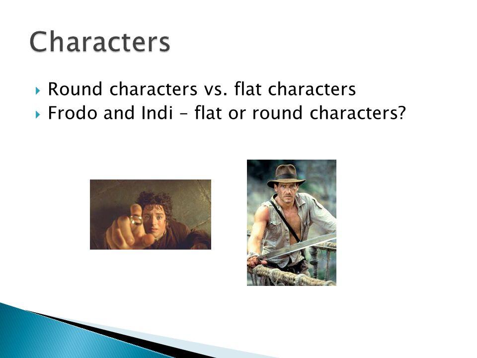 Characters Round characters vs. flat characters