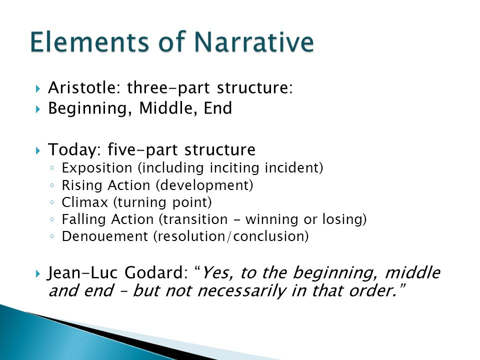 Elements of Narrative Aristotle: three-part structure: