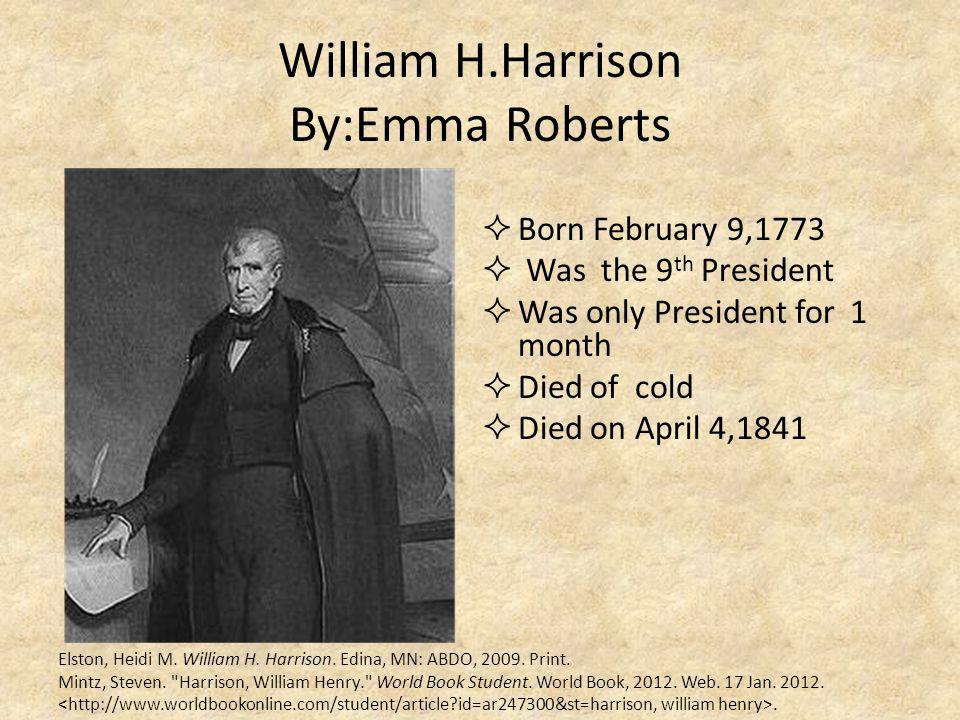 William H.Harrison By:Emma Roberts