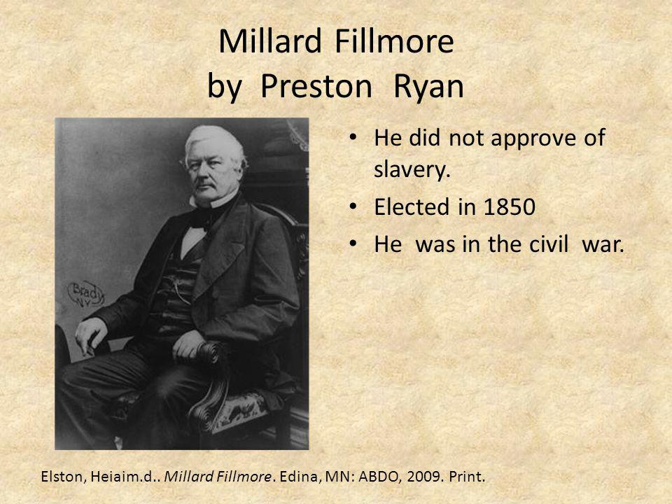 Millard Fillmore by Preston Ryan