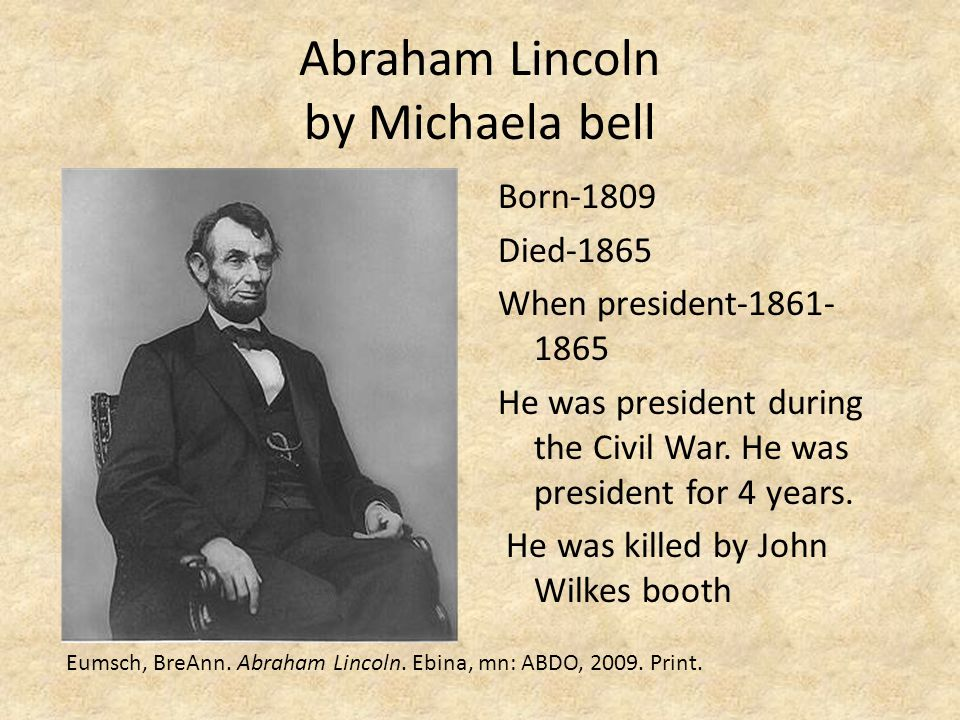 Abraham Lincoln by Michaela bell