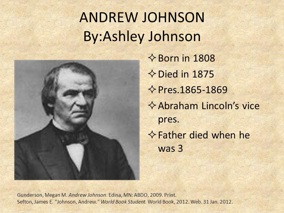 ANDREW JOHNSON By:Ashley Johnson