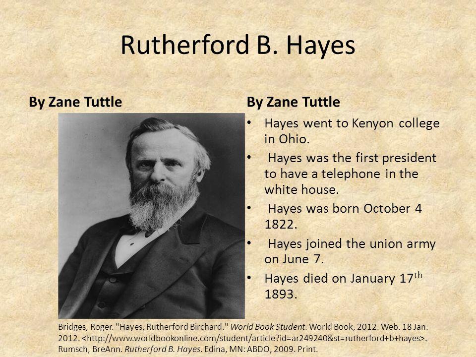 Rutherford B. Hayes By Zane Tuttle By Zane Tuttle