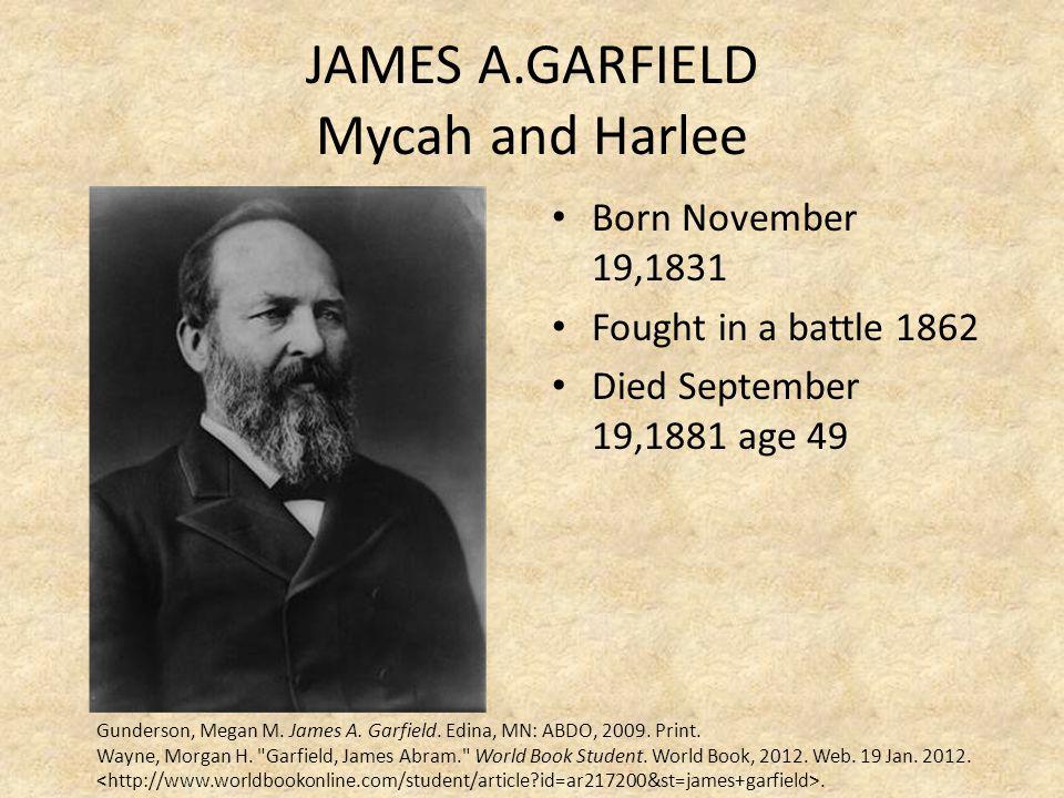 JAMES A.GARFIELD Mycah and Harlee