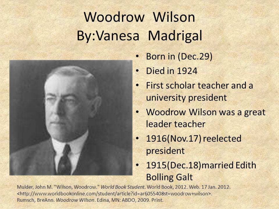 Woodrow Wilson By:Vanesa Madrigal