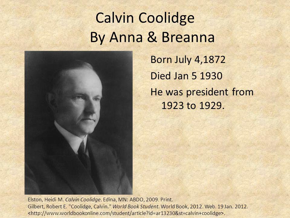Calvin Coolidge By Anna & Breanna