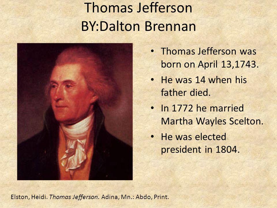 Thomas Jefferson BY:Dalton Brennan