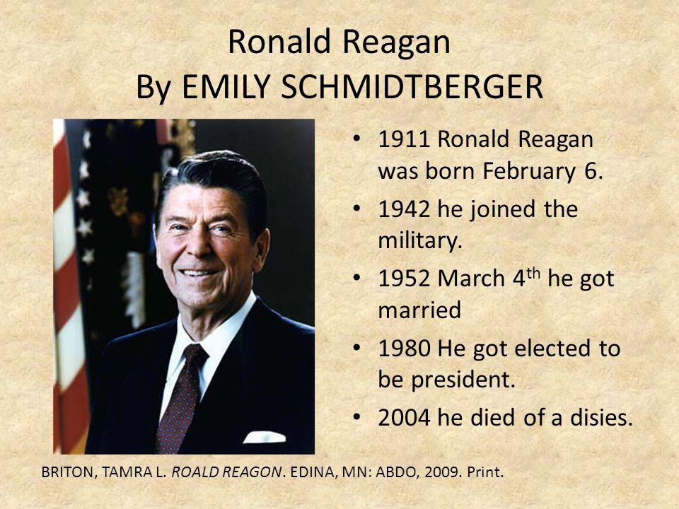 Ronald Reagan By EMILY SCHMIDTBERGER